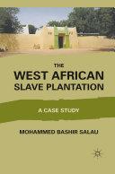The West African Slave Plantation