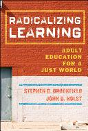 Radicalizing Learning