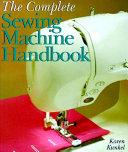 The Complete Sewing Machine Handbook