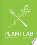 """PLANTLAB"" by Matthew Kenney"
