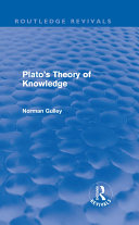 Plato s Theory of Knowledge  Routledge Revivals