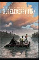 Adventures of Huckleberry Finn By Mark Twain  Annotated