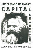 Understanding Marx   s Capital  A reader   s guide