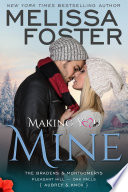 Making You Mine  The Bradens   Montgomerys  5  Love in Bloom Contemporary Romance