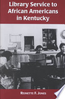Library Service To African Americans In Kentucky From The Reconstruction Era To The 1960s