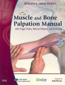 The Muscle and Bone Palpation Manual With Trigger Points, Referral Patterns and Stretching Text Includes EBooks