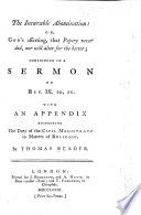 The Incurable Abomination: Or, God's Asserting, that Popery Never Did, Nor Will Alter for the Better; Considered in a Sermon on Rev. Ix. 20, 21, with an Appendix Respecting the Duty of the Civil Magistrate in Matters of Religion