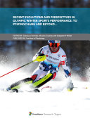 Recent Evolutions and Perspectives in Olympic Winter Sports Performance  to PyeongChang and Beyond