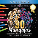 30 Coloring Mandalas for Adults Relaxation  Volume 6