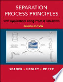 Separation Process Principles with Applications Using Process Simulators, 4th Edition