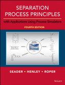 Separation Process Principles with Applications Using Process Simulators, 4th Edition