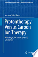 Protontherapy Versus Carbon Ion Therapy Book