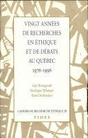 Vingt années de recherches en éthique et de débats au Québec