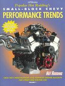 Popular Hot Rodding's Small-block Chevy Performance Trends: High-tech modifications and complete engine buildups for street and racing use