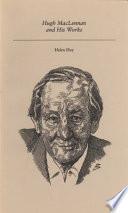 Hugh MacLennan and His Works