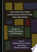 Deconstructing Language Structure And Meaning
