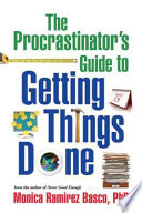 """The Procrastinator's Guide to Getting Things Done"" by Monica Ramirez Basco"