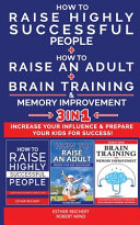 HOW TO RAISE HIGHLY SUCCESSFUL PEOPLE   HOW TO RAISE AN ADULT   BRAIN TRAINING AND MEMORY IMPROVEMENT   3 in 1