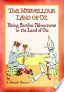 The Marvellous Land Of Oz Book 2 Of Dorothy S Adventures In The Land Of Oz