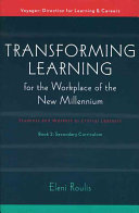 Transforming Learning for the Workplace of the New Millennium  Secondary curriculum