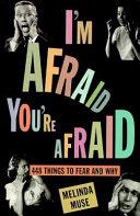 I m Afraid  You re Afraid Book
