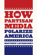 How Partisan Media Polarize America Pdf/ePub eBook