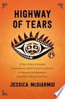 link to Highway of Tears : a true story of racism, indifference, and the pursuit of justice for missing and murdered Indigenous women and girls in the TCC library catalog
