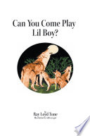 Can You Come Play Lil Boy  Book