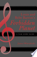 Louis and Bebe Barron's Forbidden planet a film score guide