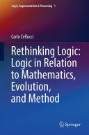 Rethinking Logic: Logic in Relation to Mathematics, Evolution, and Method