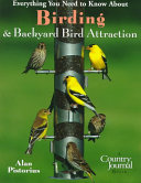 Everything You Need to Know about Birding and Backyard Bird Attraction