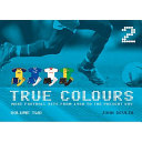 True Colours 2