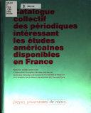 Catalogue collectif des périodiques intéressant les études américaines disponibles en France