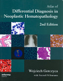 Atlas of Differential Diagnosis in Neoplastic Hematopathology  Second Edition Book