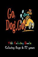 Go  Dog  Go  Kids Coloring Books Book PDF