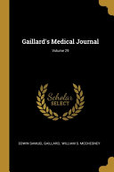 Gaillard s Medical Journal  Volume 29