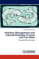 Hatchery Management and Induced Breeding of Carps and Cat Fishes Book