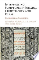Interpreting Scriptures in Judaism  Christianity and Islam Book PDF