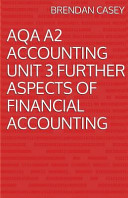 Aqa A2 Accounting Unit 3 - Further Aspects of Financial Accounting
