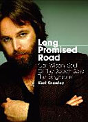 Long Promised Road: Carl Wilson, Soul of the Beach Boys - The Biography.