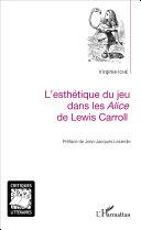 L'esthétique du jeu dans les Alice de Lewis Carroll Pdf/ePub eBook