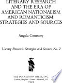 Literary Research And The Era Of American Nationalism And Romanticism
