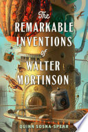 The Remarkable Inventions of Walter Mortinson Book PDF