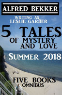 5 Tales of Mystery And Love  Five Books Omnibus Summer 2018