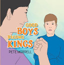 Good Boys Become Kings