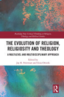 The Evolution of Religion  Religiosity and Theology