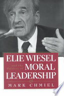 Elie Wiesel and the Politics of Moral Leadership Book PDF