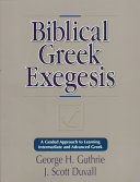 Biblical Greek Exegesis