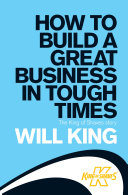 How to Build a Great Business in Tough Times
