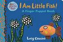 I Am Little Fish  a Finger Puppet Book